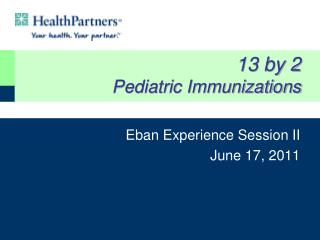 13 by 2 Pediatric Immunizations