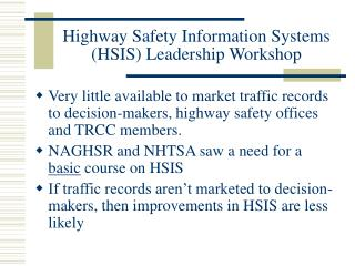 Highway Safety Information Systems (HSIS) Leadership Workshop