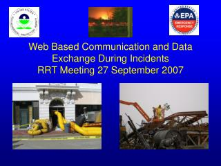 Web Based Communication and Data Exchange During Incidents RRT Meeting 27 September 2007