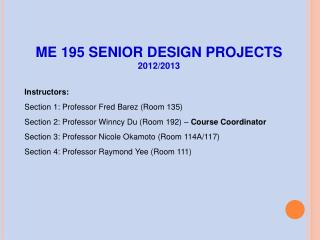 ME 195 SENIOR DESIGN PROJECTS 2012/2013