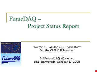 FutueDAQ –              Project Status Report