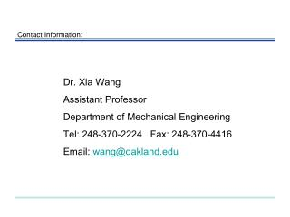 Dr. Xia Wang Assistant Professor Department of Mechanical Engineering