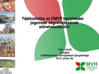 Tájékoztatás az ÚMVP beruházási jogcímek végrehajtásának előrehaladásáról