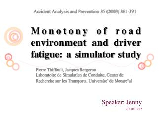 Monotony of road environment and driver fatigue: a simulator study