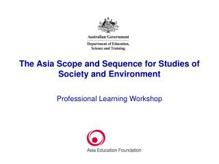 The Asia Scope and Sequence for Studies of Society and Environment