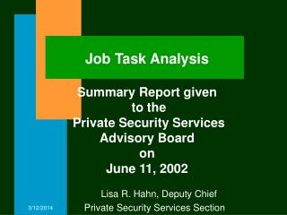 Job Task Analysis  Summary Report given  to the  Private Security Services Advisory Board  on  June 11, 2002