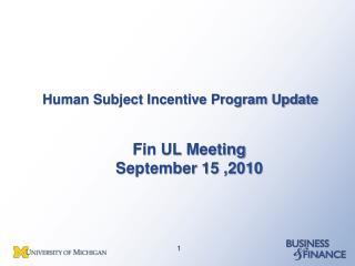Human Subject Incentive Program Update