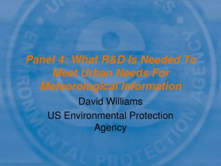 Panel 4: What R&D Is Needed To Meet Urban Needs For Meteorological Information