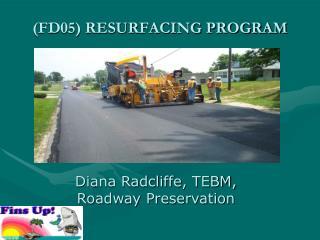 (FD05) RESURFACING PROGRAM