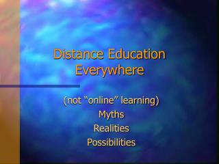 Distance Education Everywhere