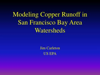 Modeling Copper Runoff in San Francisco Bay Area Watersheds