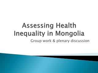 Assessing Health Inequality in Mongolia