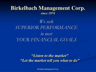 We seek  SUPERIOR PERFORMANCE  to meet YOUR FINANCIAL GOALS