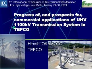 Progress of, and prospects for, commercial applications of UHV 1100kV Transmission System in TEPCO