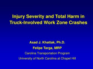 Injury Severity and Total Harm in Truck-Involved Work Zone Crashes