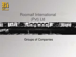 Roomaif International  Pvt Ltd