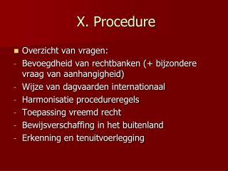 X. Procedure