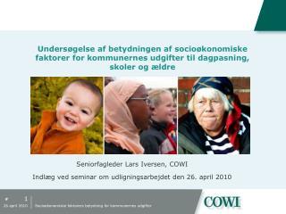 Seniorfagleder Lars Iversen, COWI Indlæg ved seminar om udligningsarbejdet den 26. april 2010