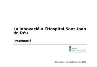 La innovació a l'Hospital Sant Joan de Déu
