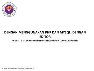 DENGAN MENGGUNAKAN PHP DAN MYSQL, DENGAN EDITOR WEBSITE E-LEARNING INTERAKSI MANUSIA DAN KOMPUTER
