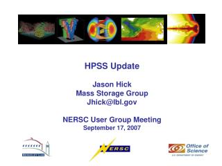 HPSS Update Jason Hick Mass Storage Group Jhick@lbl NERSC User Group Meeting