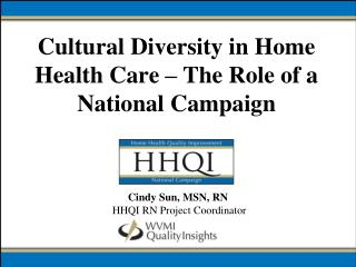 Cultural Diversity in Home Health Care – The Role of a National Campaign