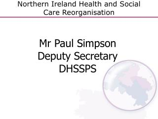 Northern Ireland Health and Social Care Reorganisation
