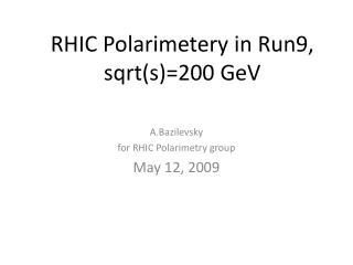 RHIC  Polarimetery  in Run9,  sqrt (s)=200  GeV