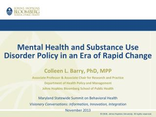 Mental Health and Substance Use Disorder Policy in an Era of Rapid Change