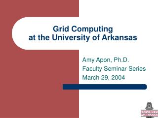 Grid Computing  at the University of Arkansas