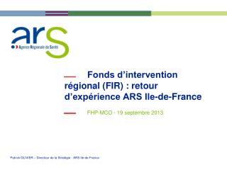 Fonds d'intervention régional (FIR) : retour d'expérience ARS Ile-de-France