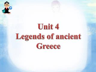 Unit 4    Legends of ancient Greece