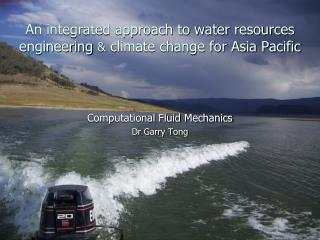 An integrated approach to water resources engineering  &  climate change for Asia Pacific