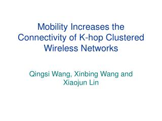 Mobility Increases the Connectivity of K-hop Clustered Wireless Networks