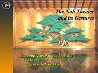 The Noh Theater and its Gestures