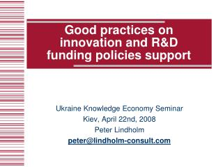 Good practices on  innovation and R&D  funding policies support