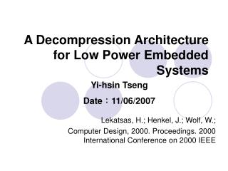 A Decompression Architecture for Low Power Embedded Systems