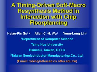 A Timing-Driven Soft-Macro Resynthesis Method in  Interaction with Chip Floorplanning