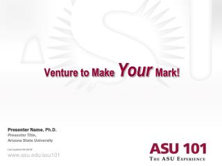 Venture to Make  Your Mark!