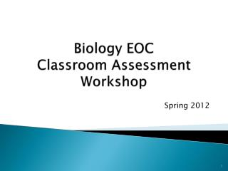 Biology EOC  Classroom Assessment Workshop