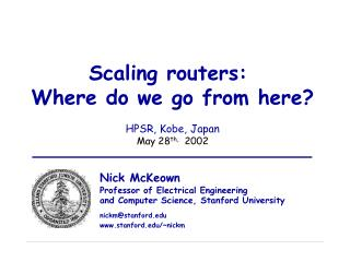 Scaling routers:  Where do we go from here? HPSR, Kobe, Japan May 28 th,   2002