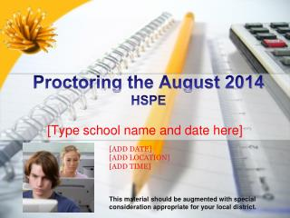 Proctoring the August 2014 HSPE