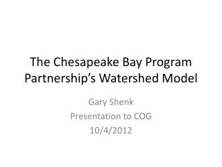 The Chesapeake Bay Program Partnership�s Watershed Model