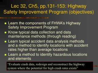 Lec 32, Ch5, pp.131-153: Highway Safety Improvement Program (objectives)