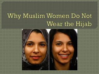Why Muslim Women Do Not Wear the Hijab