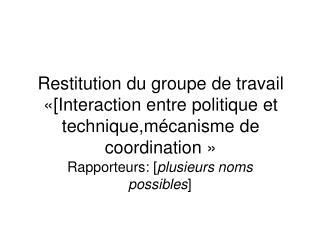 Rapporteurs: [ plusieurs noms possibles ]