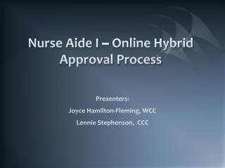 Nurse Aide I – Online Hybrid Approval Process