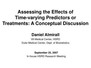 Assessing the Effects of  Time-varying Predictors or Treatments: A Conceptual Discussion