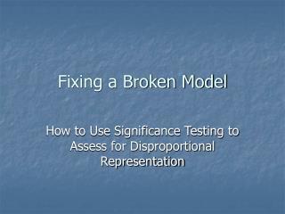 Fixing a Broken Model
