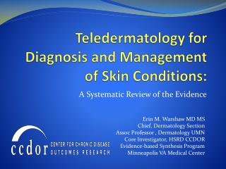 Teledermatology for Diagnosis and Management of Skin Conditions: